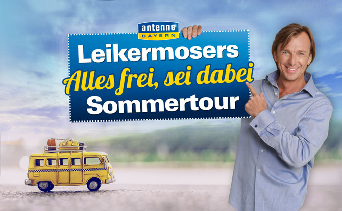"""Leikermosers """"Alles frei - Sei dabei"""" Sommertour"""