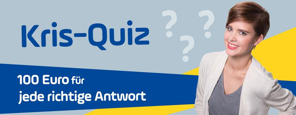 Das Kris-Quiz: 100 Euro für jede richtige Antwort