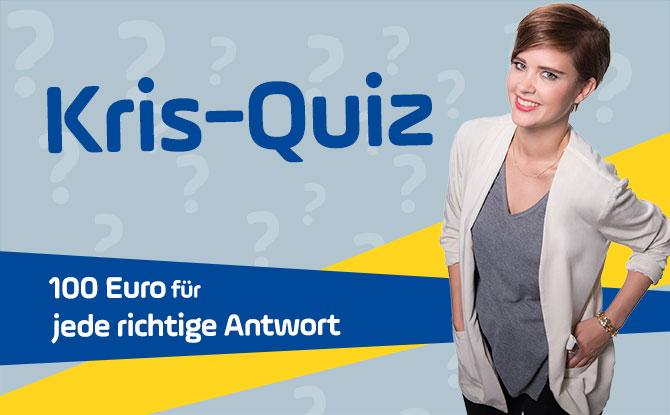 Das Kris-Quiz: Mitmachen und 100 Euro für jede richtige Antwort abstauben