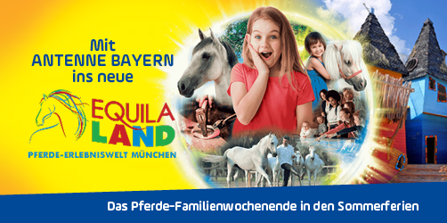Mit ANTENNE BAYERN ins neue EQUILALAND