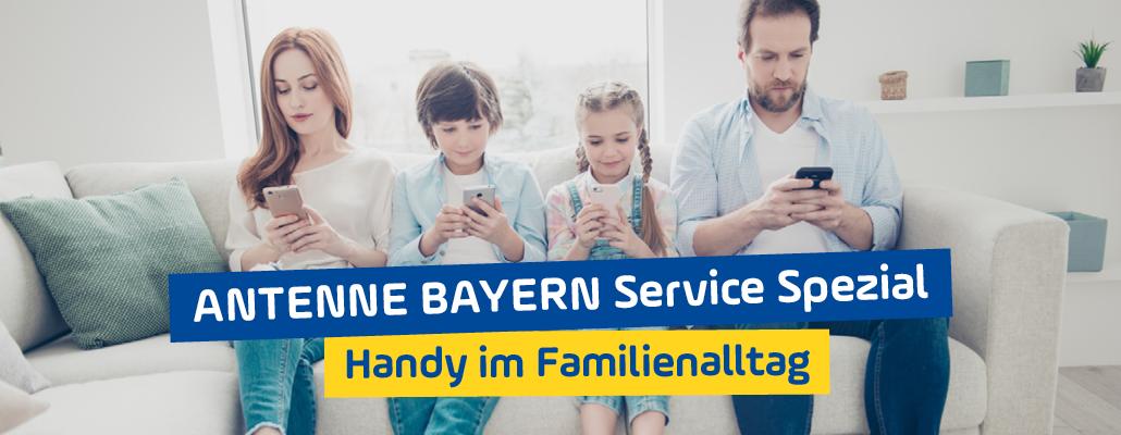 ANTENNE BAYERN Service Spezial – Das Handy im Familienalltag