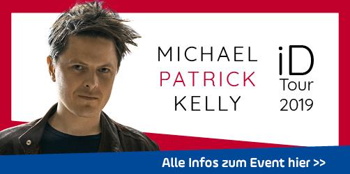 ANTENNE BAYERN präsentiert: Michael Patrick Kelly LIVE in München
