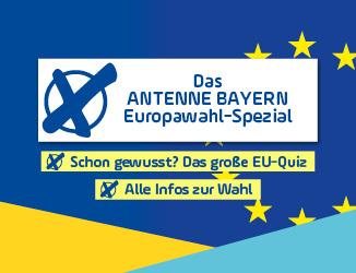 Das ANTENNE BAYERN Europawahl-Spezial