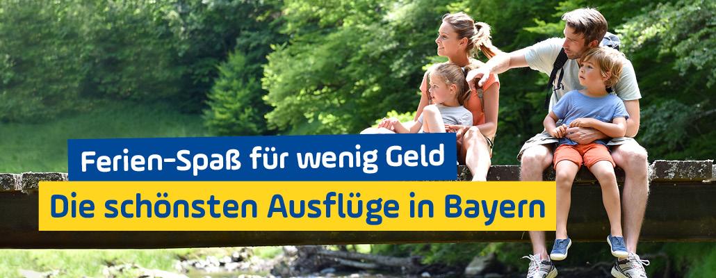 Ferien-Spaß für wenig Geld: Die schönsten Ausflüge in Bayern