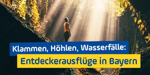 Klammen, Höhlen, Wasserfälle: Spannende Entdeckerausflüge in Bayern