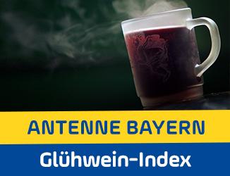 ANTENNE BAYERN Glühwein-Index: Der große Christkindlmarkt-Vergleich