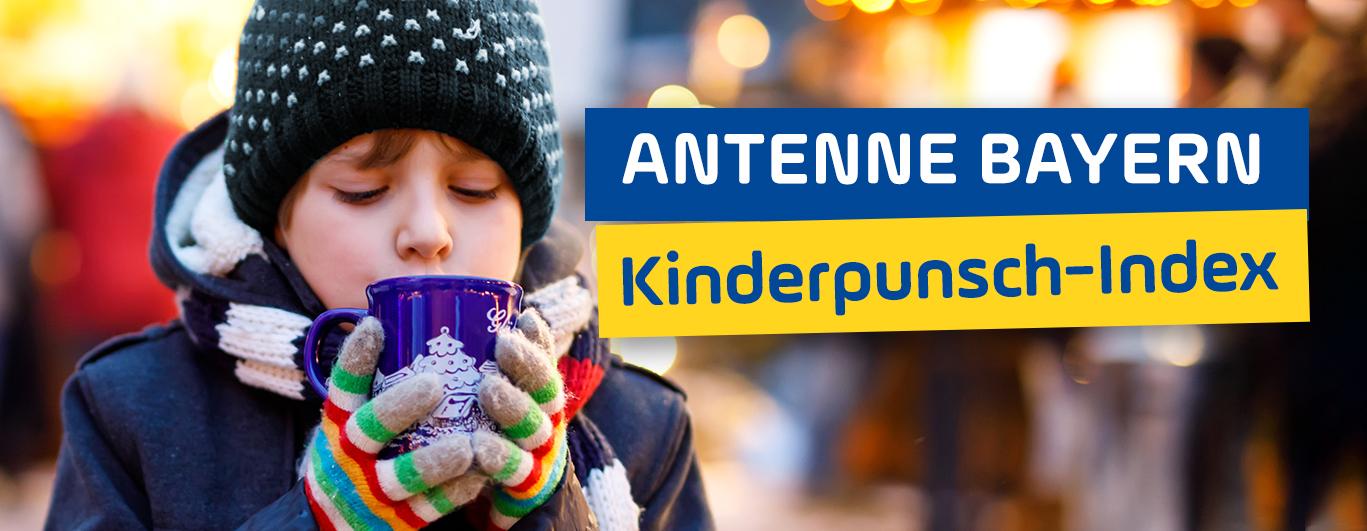 ANTENNE BAYERN Kinderpunsch-Index: Der große Christkindlmarkt-Vergleich