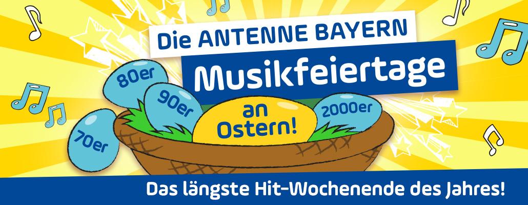 Die ANTENNE BAYERN Musikfeiertage zu Ostern