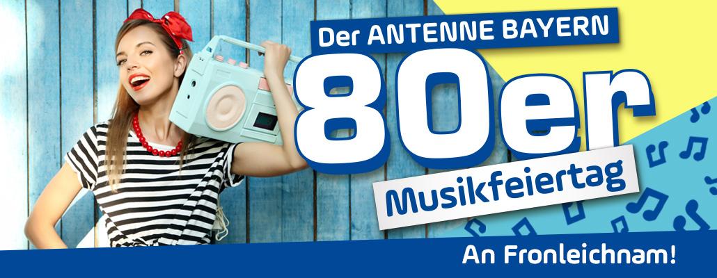 Einschalten! Der ANTENNE BAYERN 80er-Musikfeiertag - an Fronleichnam