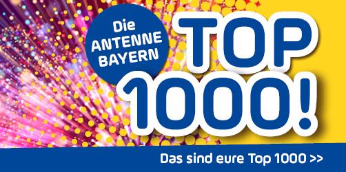 Die ANTENNE BAYERN TOP 1000