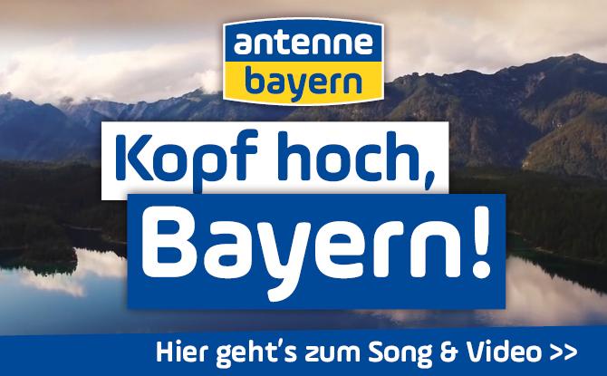 Kopf hoch, Bayern! Der ANTENNE BAYERN Mutmachsong