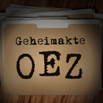 """Geheimakte OEZ"" - Die Hintergründe"
