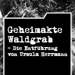 """""""Geheimakte Waldgrab"""""""