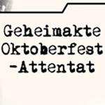 Geheimakte: Oktoberfest-Attentat