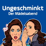 """Ungeschminkt"" - Der Mädelsabend"
