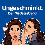 """""""Ungeschminkt"""" - Der Mädelsabend"""