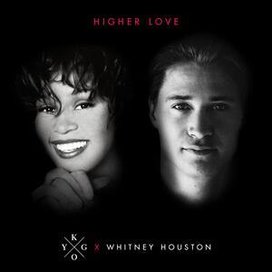 Higher Love von Kygo & Whitney Houston; Kygo; Whitney Houston; COVER/SAMPLE
