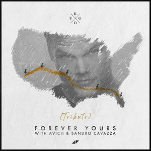 Forever Yours (Tribute) von Kygo with Avicii & Sandro Cavazza