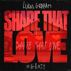 Share That Love von Lukas Graham feat. G-Eazy