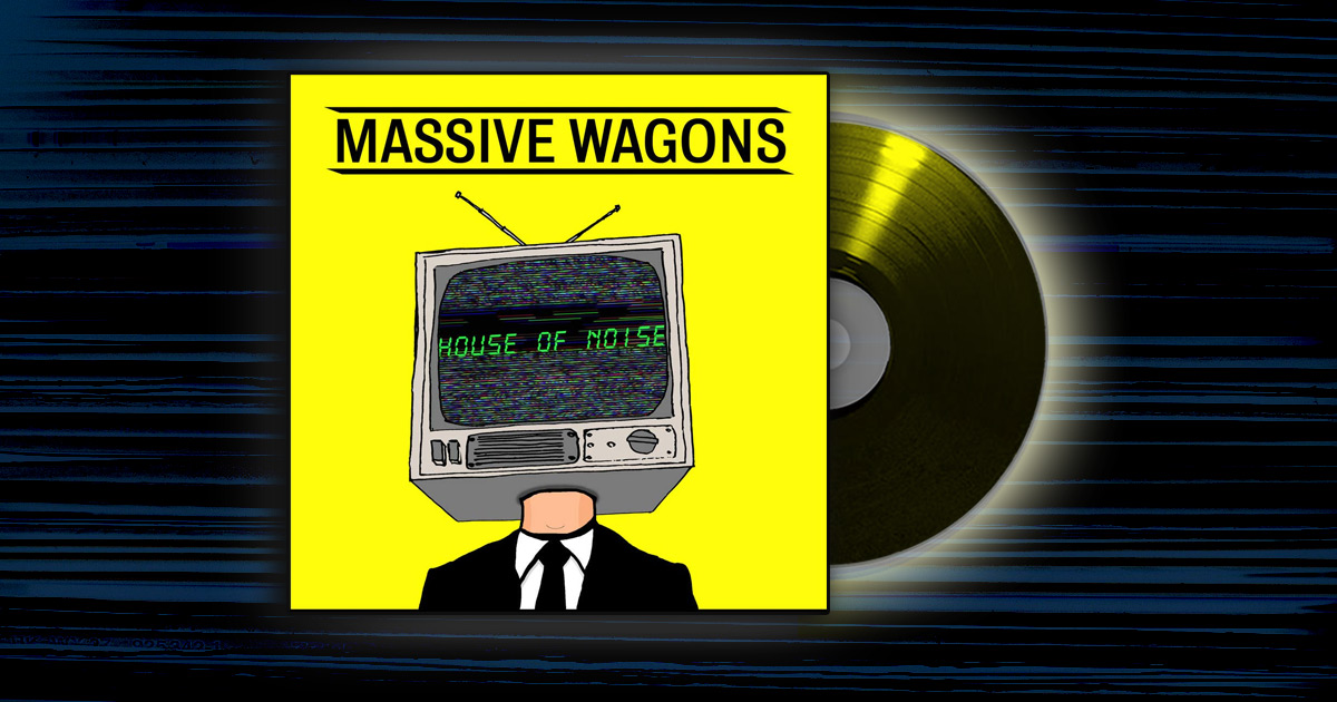 Massive Wagons - <em>House of Noise</em>