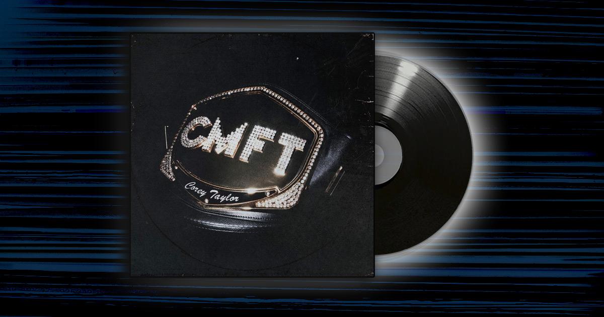 Corey Taylor - <em>CMFT</em>