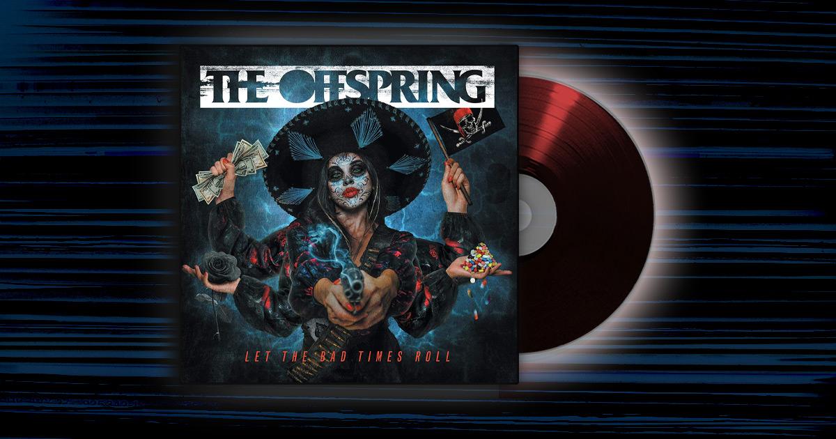 The Offspring - <em>Let The Bad Times Roll</em>