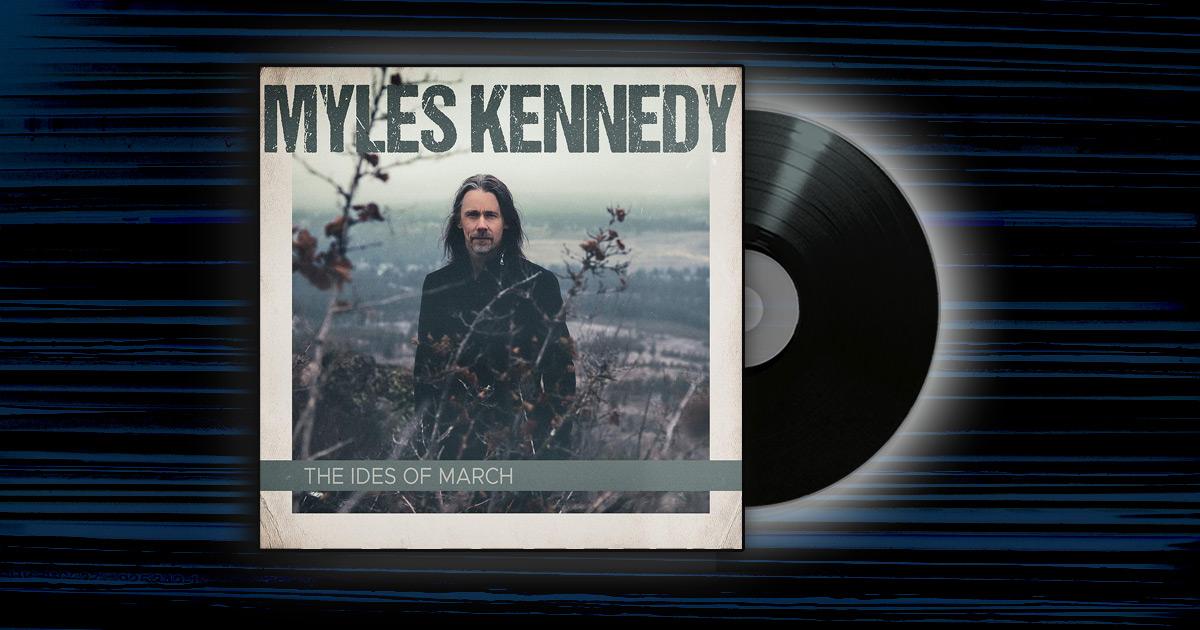 Myles Kennedy - <em>The Ides of March</em>
