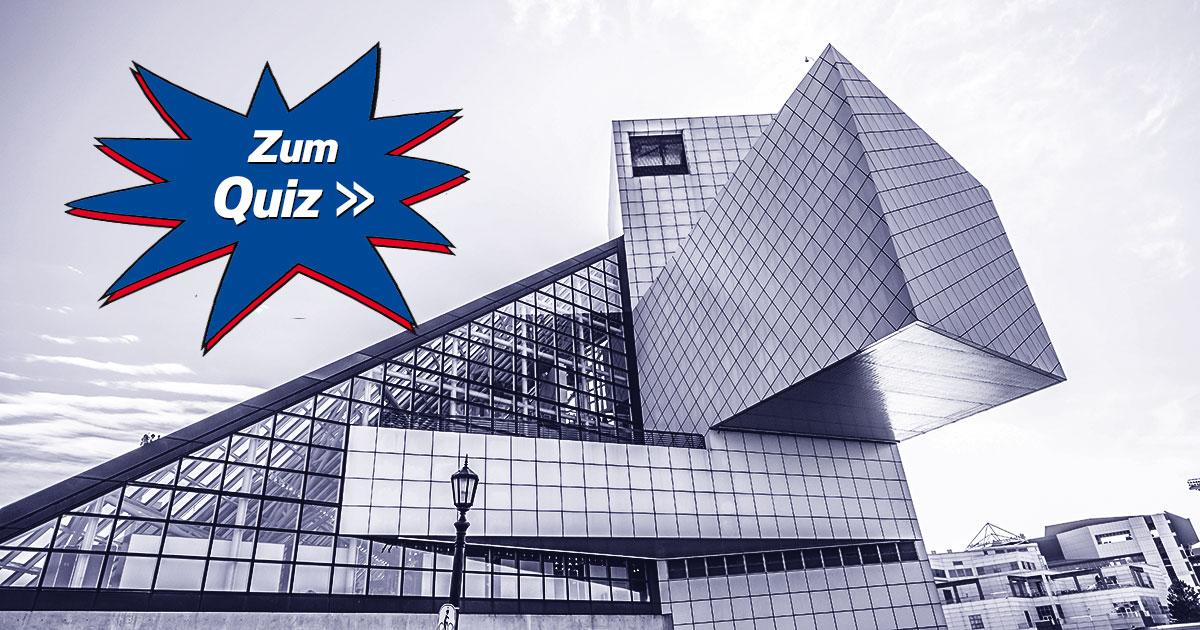 Die Rock & Roll Hall of Fame: Wie gut kennst du die Ruhmeshalle?