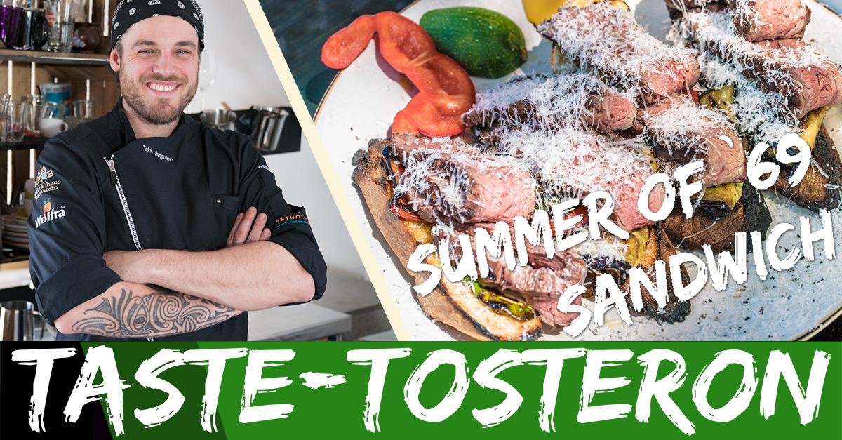 Taste-Tosteron: Summer of '69 Sandwich