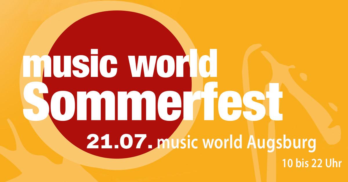 21.07.2018: music world Augsburg feiert Sommerfest!