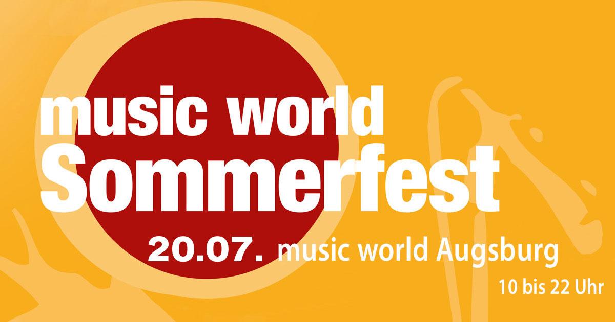20.07.2019: music world Augsburg feiert Sommerfest!