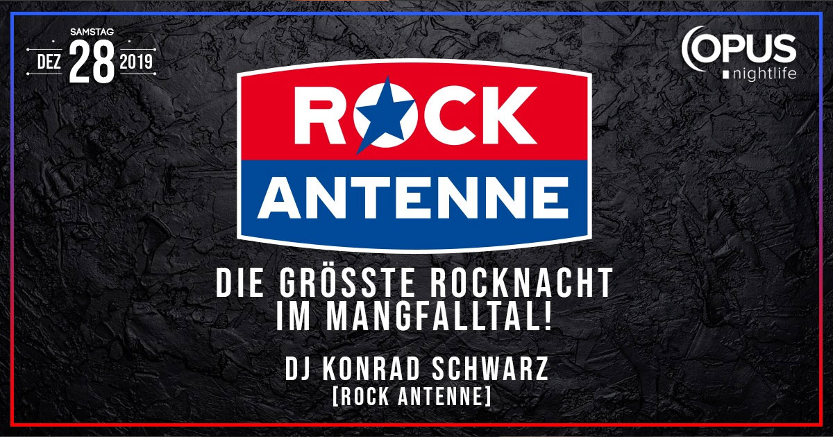 28.12.2019: ROCK ANTENNE Rocknacht / OPUS Nightlife Bruckmühl