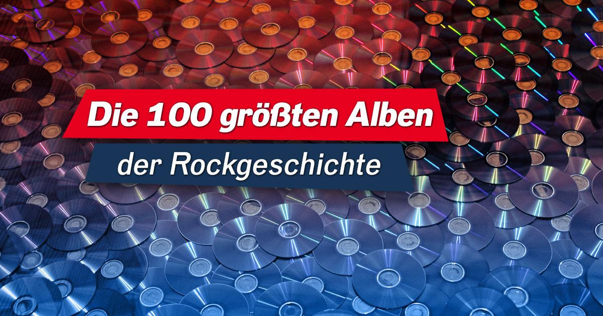 Die 100 größten Alben der Rockgeschichte: Jetzt mit abstimmen!