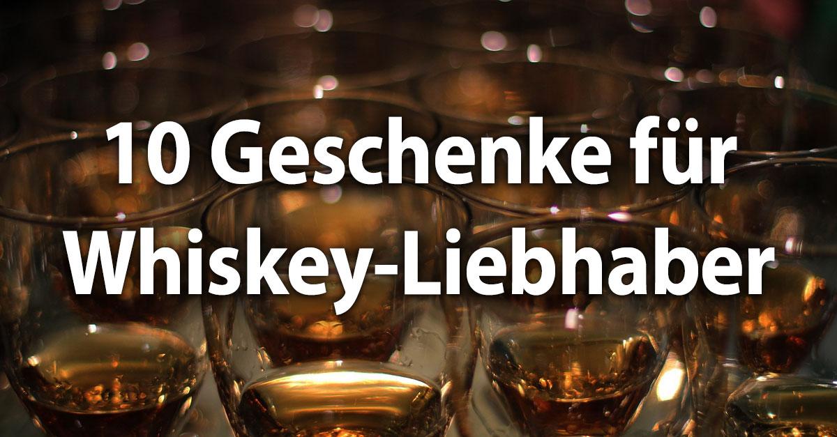 Die 10 besten Geschenke für Whiskey-Liebhaber