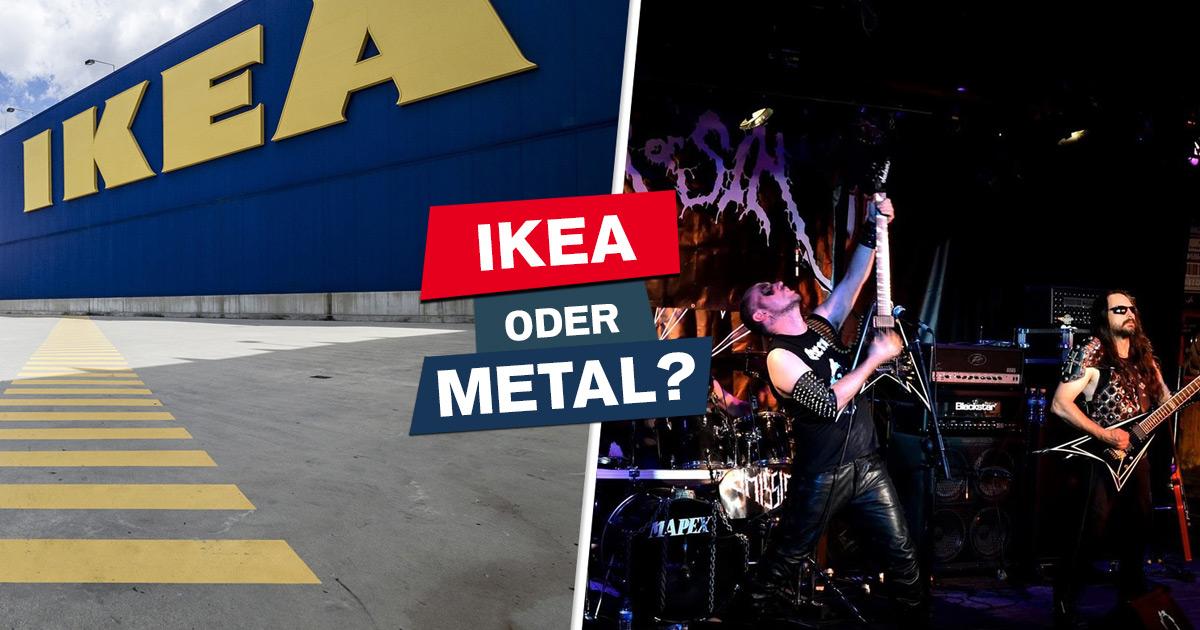 IKEA-Stück oder Metal-Band: Könnt ihr die Namen zuordnen?