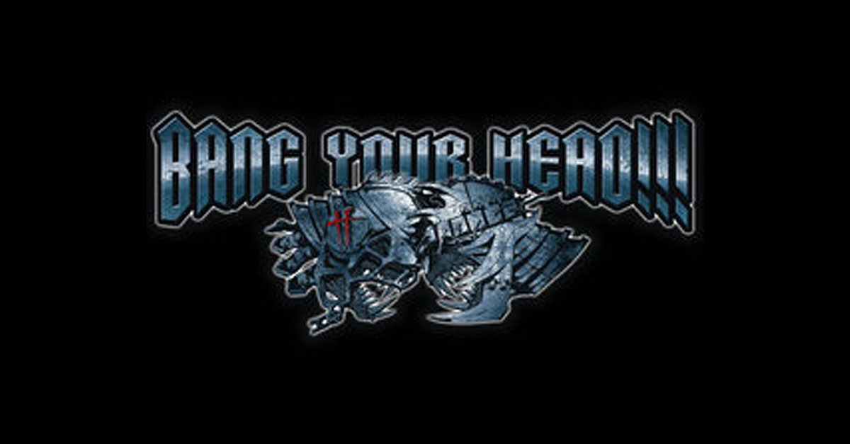 Bang Your Head!!!