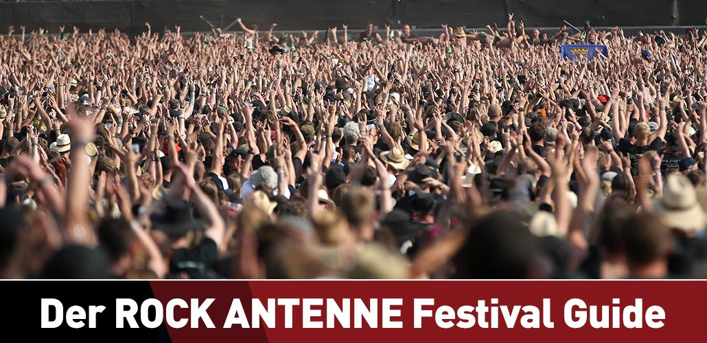 Der ROCK ANTENNE Festival-Guide