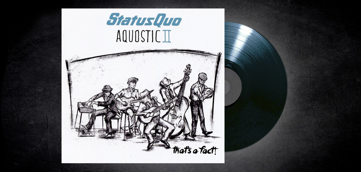 Status Quo – Aquostic 2 - That's A Fact!