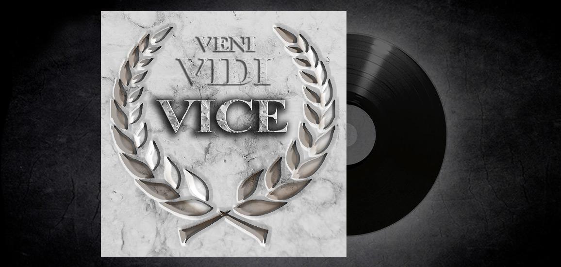 Vice – Veni Vidi Vice