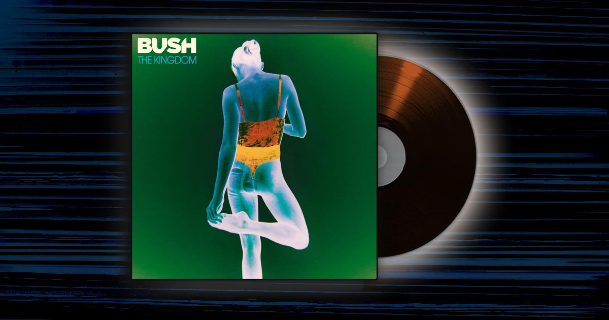 Bush – The Kingdom