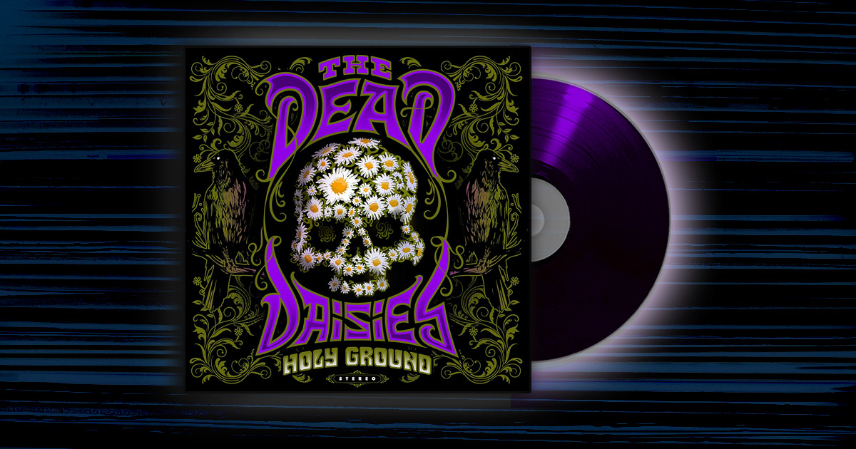 The Dead Daisies - <em>Holy Ground</em>