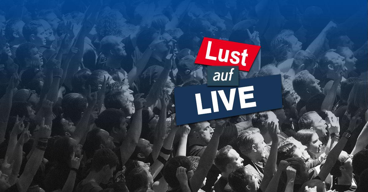 Lust auf LIVE: Das Radio-Warm Up für die Konzerthighlights 2018!