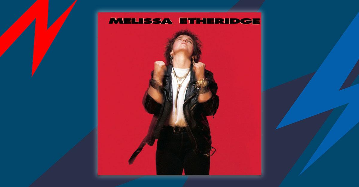 Melissa Etheridge: Die Story hinter ihrem Debütalbum