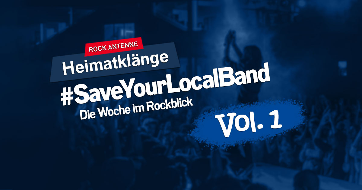 #SaveYourLocalBand - Die Woche im Rockblick Vol. 1 - Das Heimatklänge Spezial