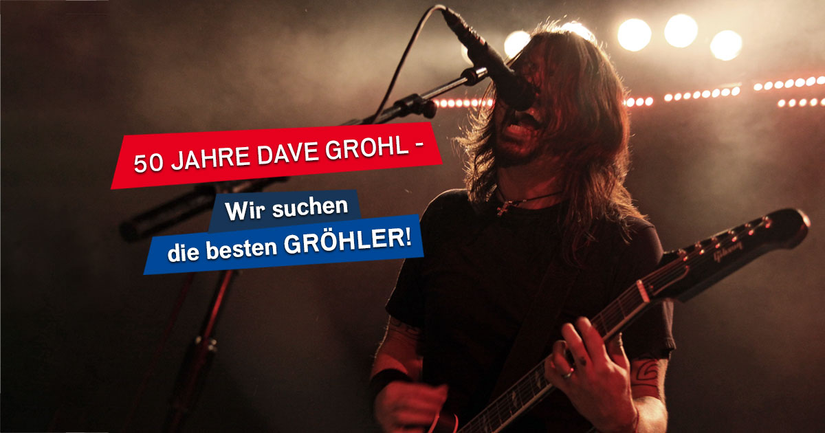 50 Jahre Dave Grohl: Wir suchen die besten Gröhler - jetzt mitvoten!