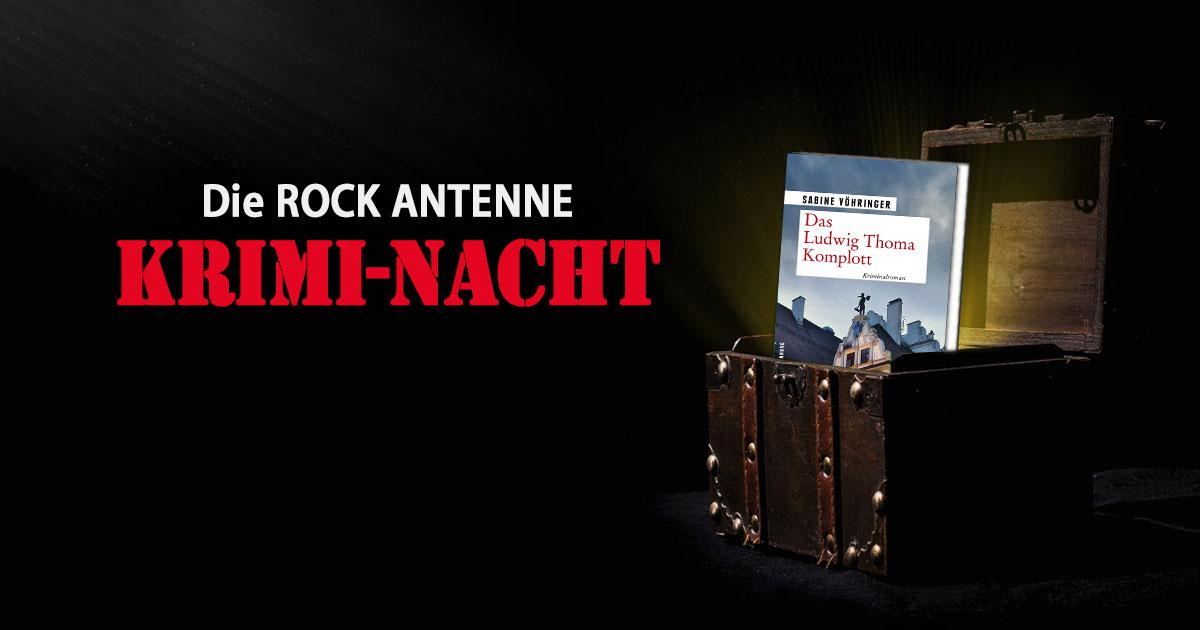 Das Ludwig Thoma Komplott: Die Krimi-Nacht auf ROCK ANTENNE