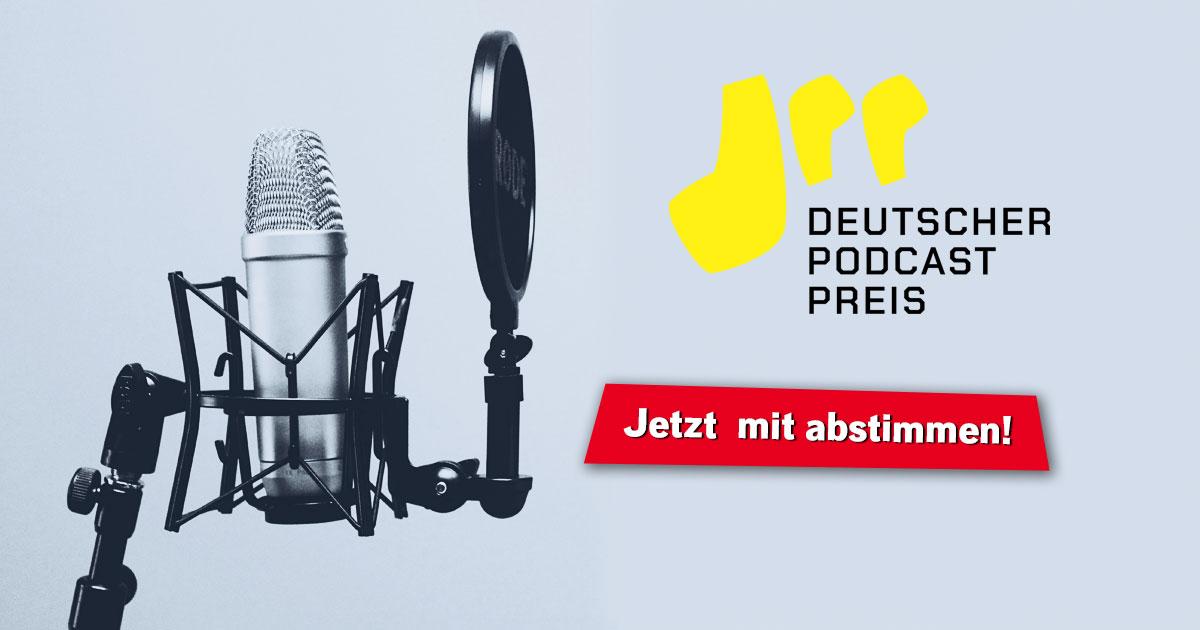 Deutscher Podcast Preis 2020: Gebt uns eure Stimme im Fan-Voting!