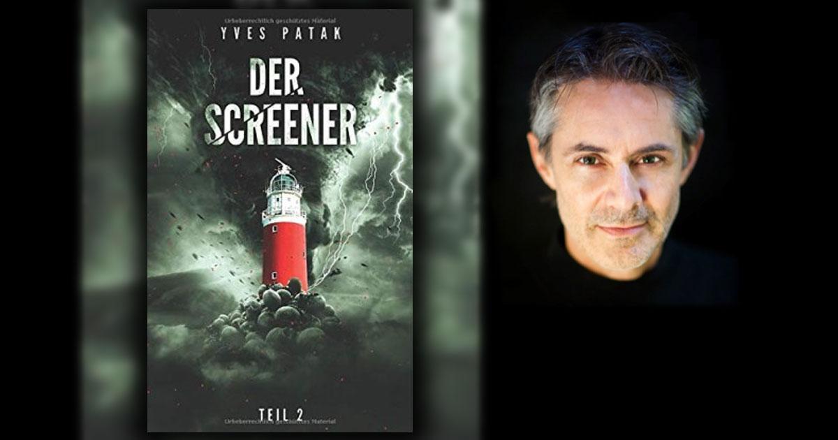 """Yves Patak: """"Der Screener - Teil 2"""""""
