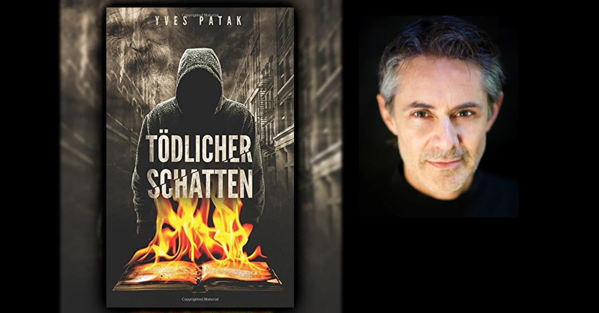 """Yves Patak: """"Tödlicher Schatten"""""""