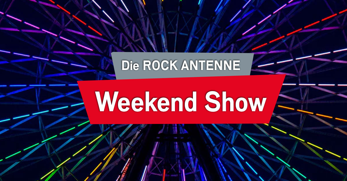 Die ROCK ANTENNE Weekend Show